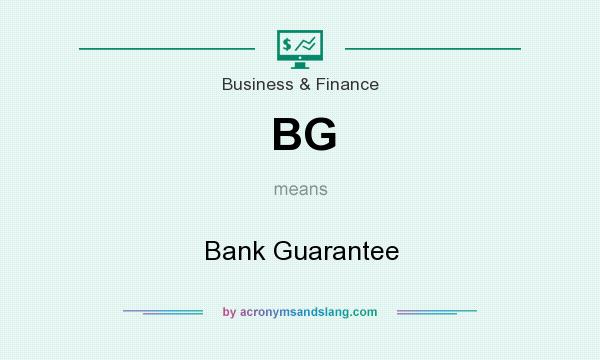 What does BG mean? It stands for Bank Guarantee