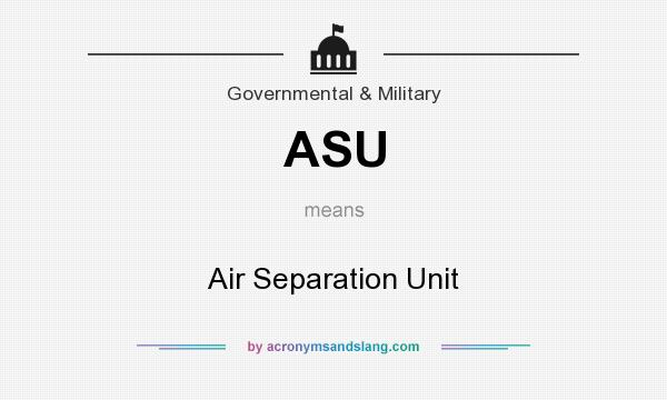 What does ASU mean? It stands for Air Separation Unit