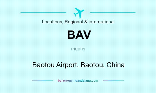 What does BAV mean? It stands for Baotou Airport, Baotou, China
