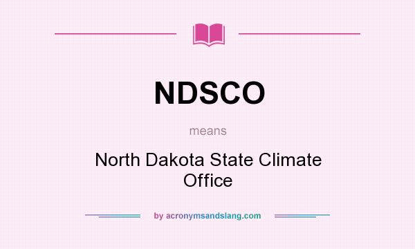 What does NDSCO mean? It stands for North Dakota State Climate Office