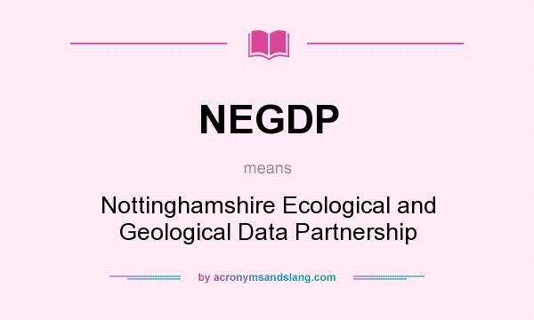 What does NEGDP mean? It stands for Nottinghamshire Ecological and Geological Data Partnership