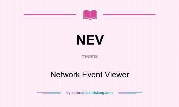 What does NEV mean? It stands for Network Event Viewer