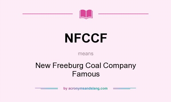 What does NFCCF mean? It stands for New Freeburg Coal Company Famous
