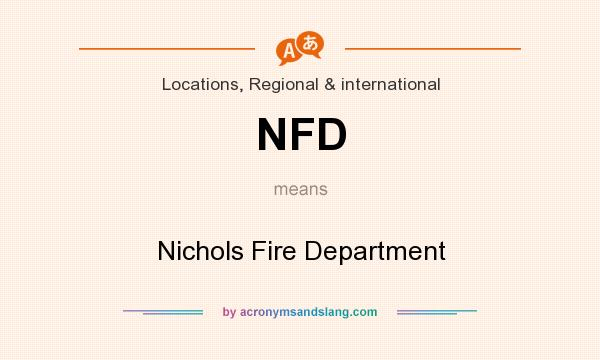 What does NFD mean? It stands for Nichols Fire Department