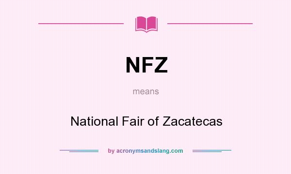 What does NFZ mean? It stands for National Fair of Zacatecas