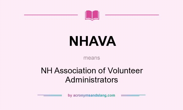 What does NHAVA mean? It stands for NH Association of Volunteer Administrators