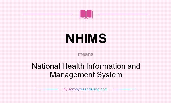 What does NHIMS mean? It stands for National Health Information and Management System