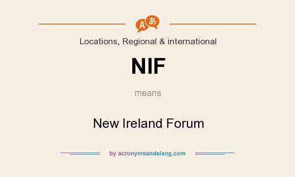 What does NIF mean? It stands for New Ireland Forum
