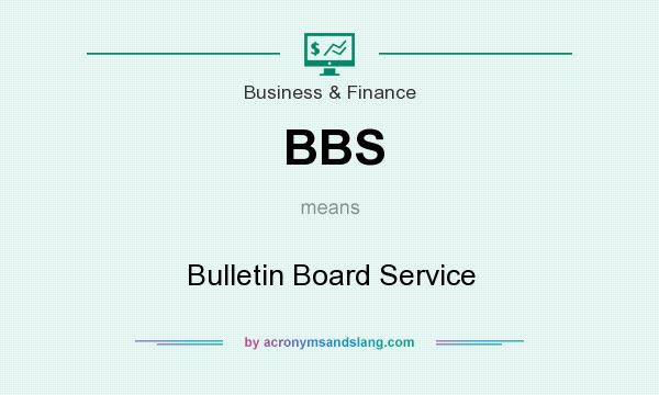 What does BBS mean? It stands for Bulletin Board Service