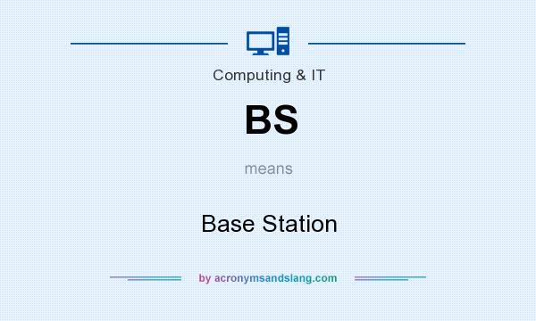 What does BS mean? It stands for Base Station