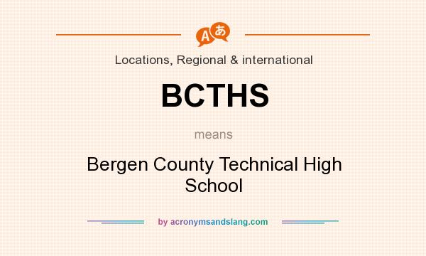 What does BCTHS mean? It stands for Bergen County Technical High School