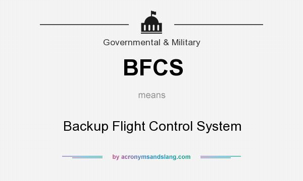 What does BFCS mean? It stands for Backup Flight Control System