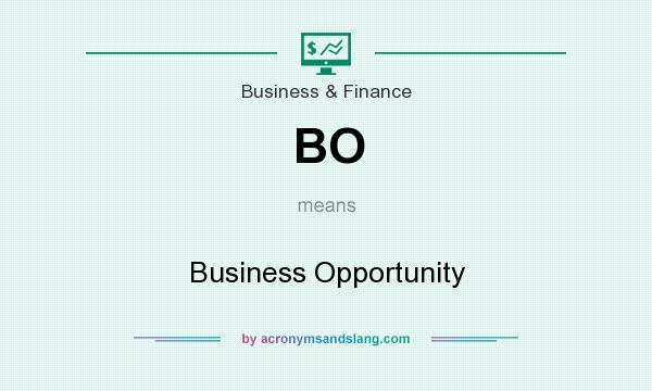 What does BO mean? It stands for Business Opportunity