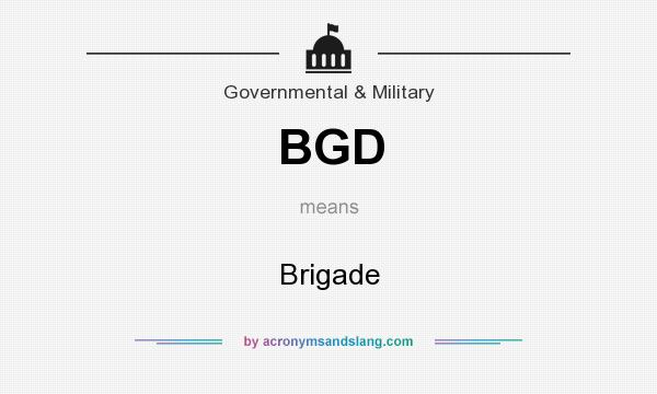 What does BGD mean? It stands for Brigade