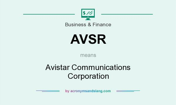 What does AVSR mean? It stands for Avistar Communications Corporation