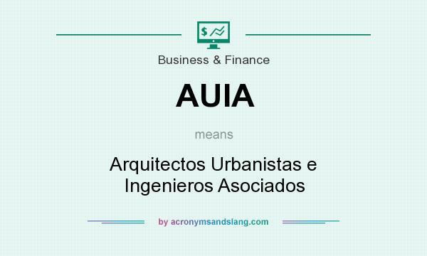 What does AUIA mean? It stands for Arquitectos Urbanistas e Ingenieros Asociados