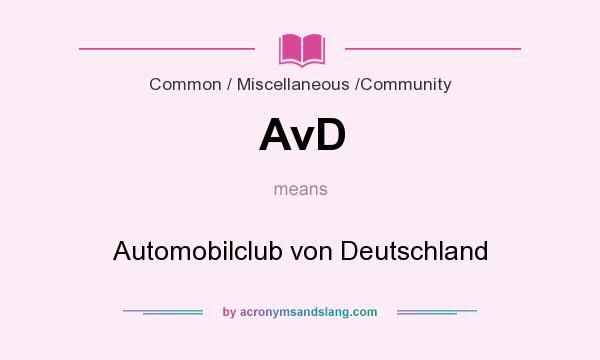 What does AvD mean? It stands for Automobilclub von Deutschland