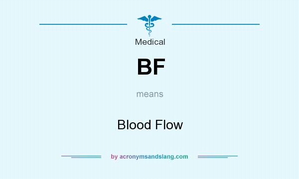 What does BF mean? It stands for Blood Flow