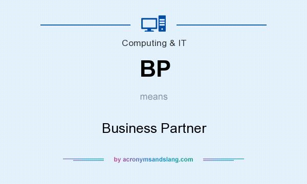 What does BP mean? It stands for Business Partner