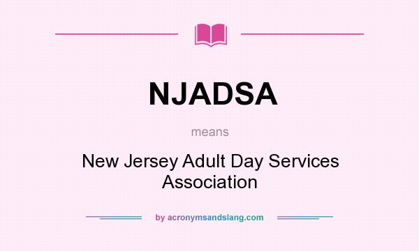 What does NJADSA mean? It stands for New Jersey Adult Day Services Association