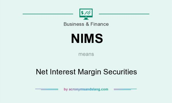 What does NIMS mean? It stands for Net Interest Margin Securities