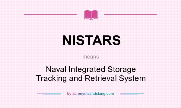 What does NISTARS mean? It stands for Naval Integrated Storage Tracking and Retrieval System