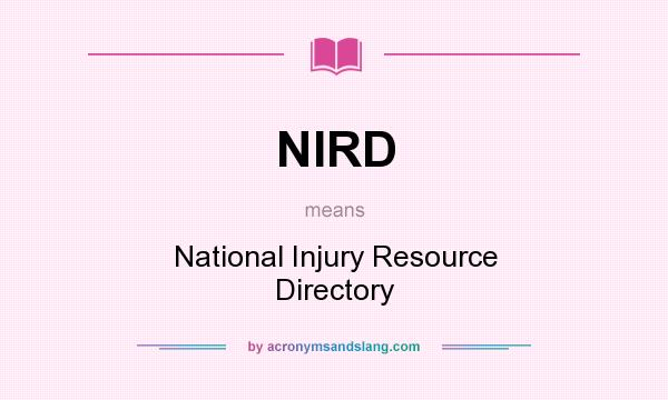 What does NIRD mean? It stands for National Injury Resource Directory