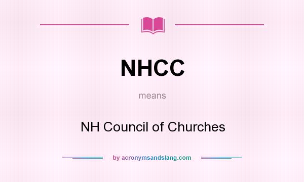 What does NHCC mean? It stands for NH Council of Churches