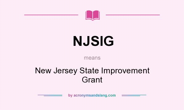 What does NJSIG mean? It stands for New Jersey State Improvement Grant