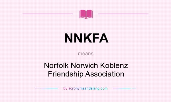What does NNKFA mean? It stands for Norfolk Norwich Koblenz Friendship Association