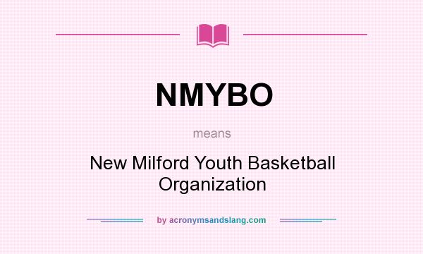 What does NMYBO mean? It stands for New Milford Youth Basketball Organization