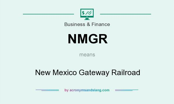 What does NMGR mean? It stands for New Mexico Gateway Railroad