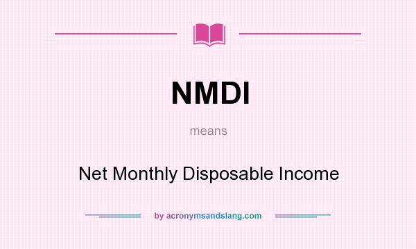 What does NMDI mean? It stands for Net Monthly Disposable Income