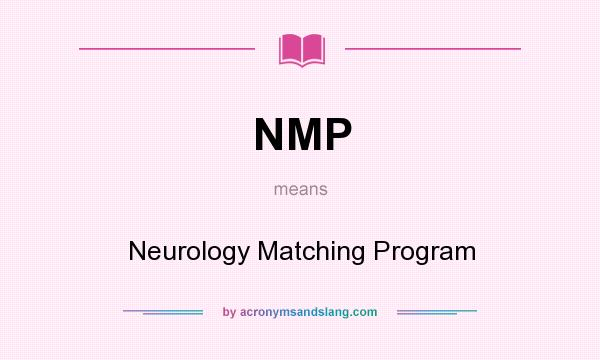 NMP - Neurology Matching Program in Undefined by ...
