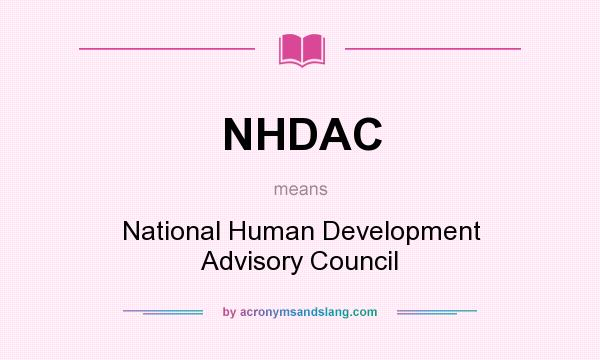 What does NHDAC mean? It stands for National Human Development Advisory Council