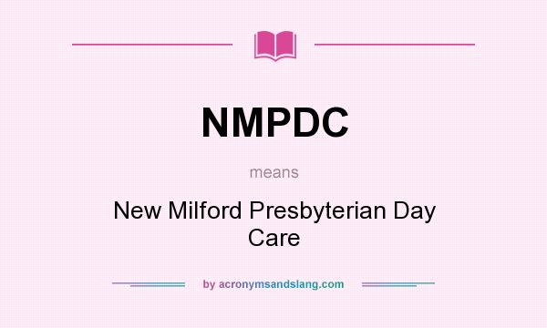 What does NMPDC mean? It stands for New Milford Presbyterian Day Care