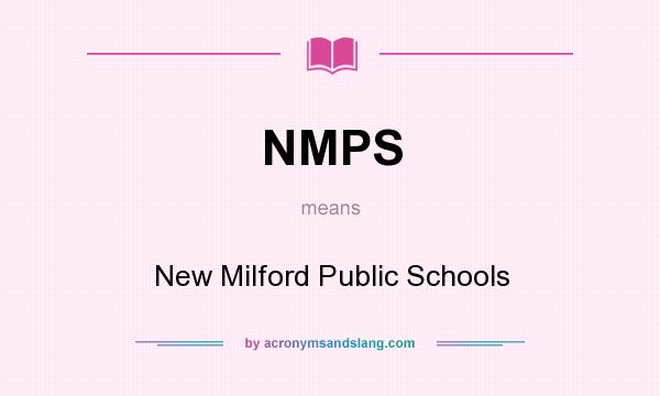 What does NMPS mean? It stands for New Milford Public Schools