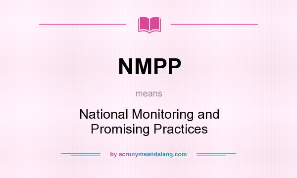What does NMPP mean? It stands for National Monitoring and Promising Practices