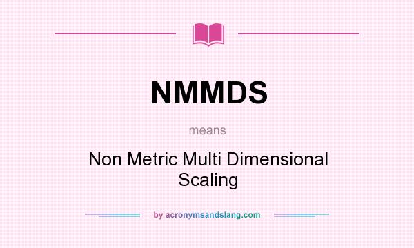 What does NMMDS mean? It stands for Non Metric Multi Dimensional Scaling