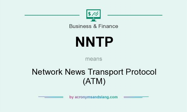 What does NNTP mean? It stands for Network News Transport Protocol (ATM)