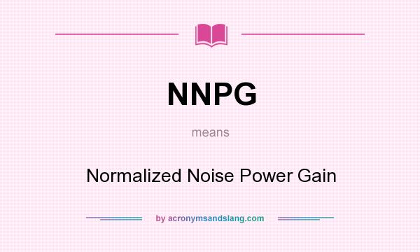What does NNPG mean? It stands for Normalized Noise Power Gain