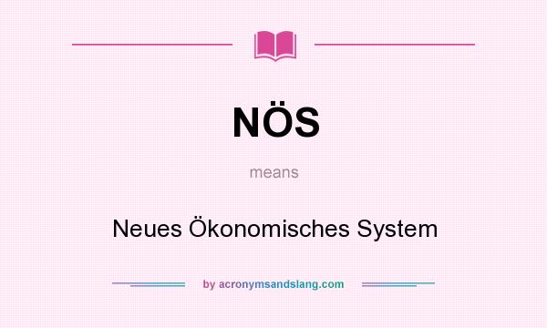 What does NÖS mean? It stands for Neues Ökonomisches System