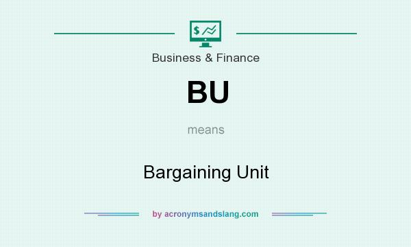 What does BU mean? It stands for Bargaining Unit