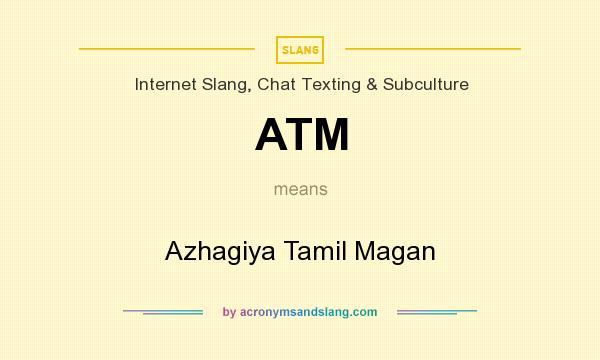 ATM - Azhagiya Tamil Magan in Internet Slang, Chat Texting