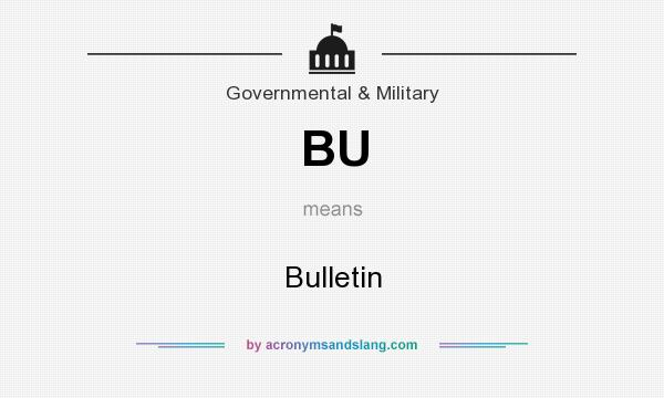 What does BU mean? It stands for Bulletin