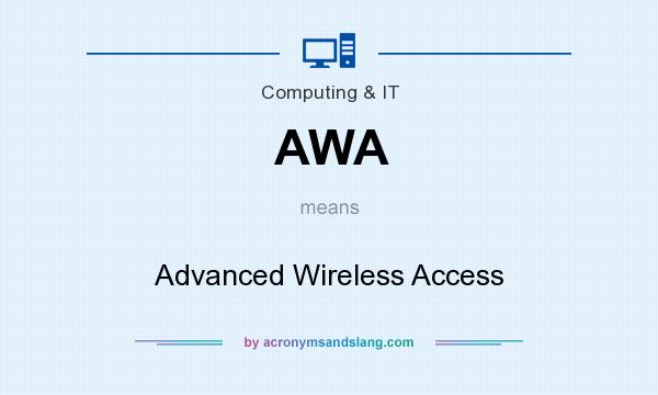 What does AWA mean? It stands for Advanced Wireless Access