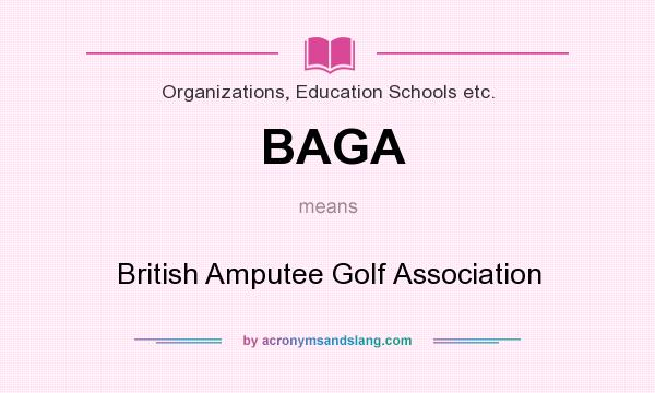 What does BAGA mean? It stands for British Amputee Golf Association