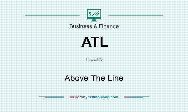 What does ATL mean? It stands for Above The Line