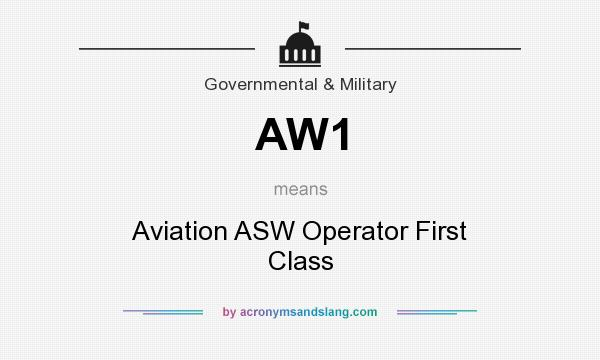 What does AW1 mean? It stands for Aviation ASW Operator First Class