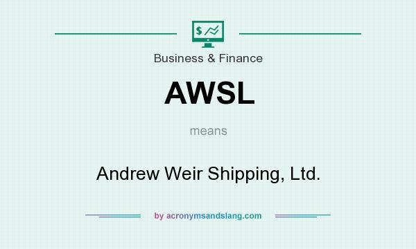 What does AWSL mean? It stands for Andrew Weir Shipping, Ltd.